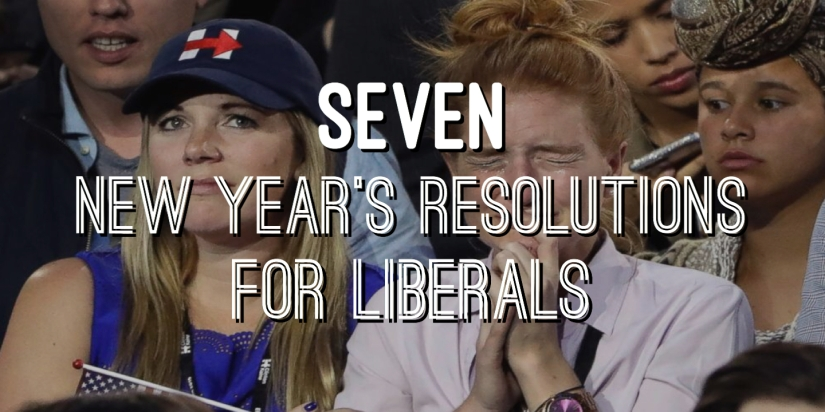 7 New Year's Resolutions ForLiberals