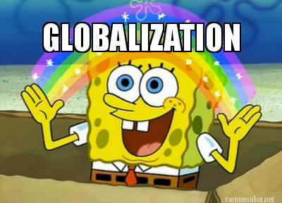 Globalization is a fantasy