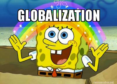 Globalization is a fantasy